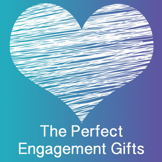 The Perfect Engagement Gifts