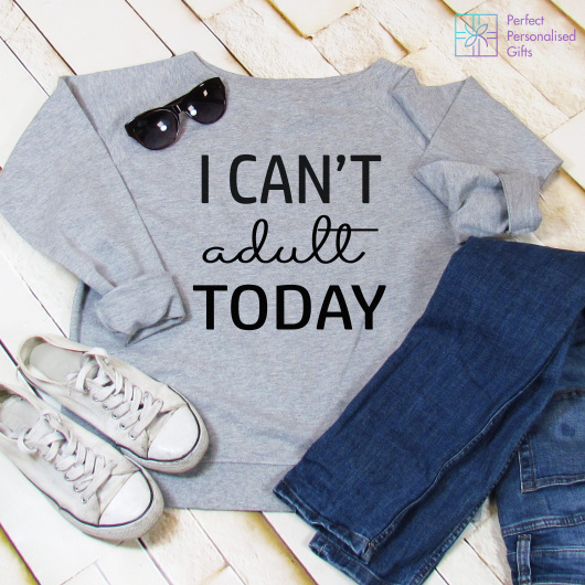 Personalised I Can't Adult Today Slouch Sweatshirt