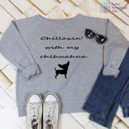 Personalised Chillaxin' With My Chihuahua Sweatshirt