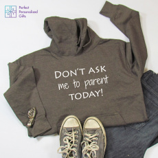 Personalised Don't Ask Me To Parent Today Hoodie