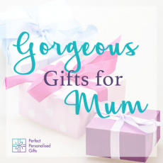 Gorgeous Gifts for Mum