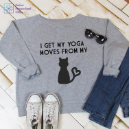 I Get Yoga Moves From My Cat Slouch Sweatshirt