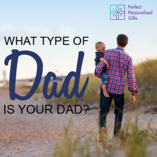 What type of Dad is your Dad?