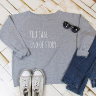 Personalised You Can. End Of Story Slogan Sweatshirt