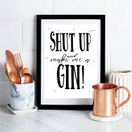 Personalised Shut Up And Make Me A Gin Print