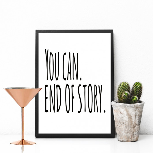Personalised You Can. End Of Story Motivational Print