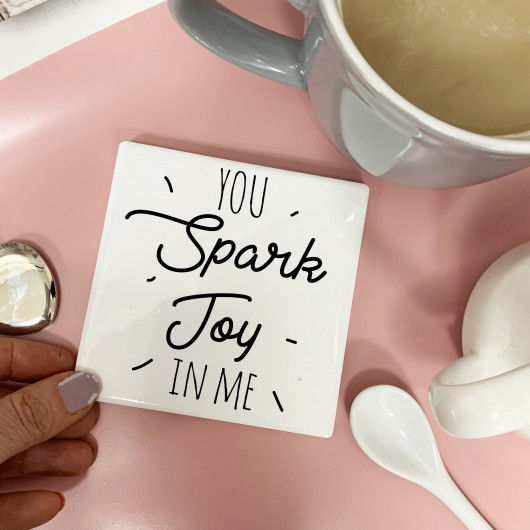 Personalised You Spark Joy in Me Coaster