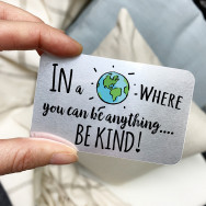 Personalised In A World Where You Can Be Anything…Be Kind