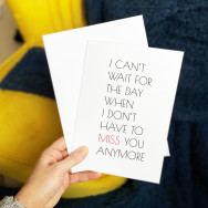 Personalised I Can't Wait Until I Don't Have To Miss You Card